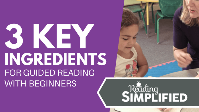 3 Key Ingredients for Guided Reading with Beginners