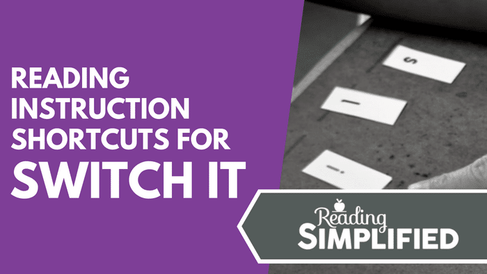 Reading Instruction Shortcuts for Switch It