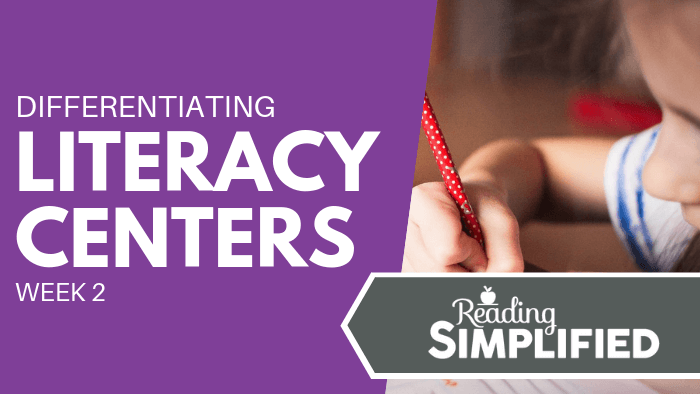 Differentiating Literacy Centers - Week 2
