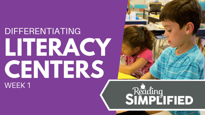 Differentiating Literacy Centers - Week 1